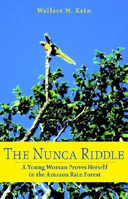 Nunca Riddle: A Young Woman Proves Herself in the Amazon Rain Forest