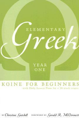 Elementary Greek Koine for Beginners; Year One