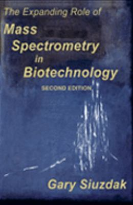Expanding Role of Mass Spectrometry in Biotechnology