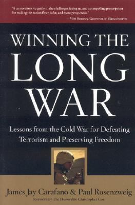 Winning The Long War Lessons From The Cold War For Defeating Terrorism And Preserving Freedom