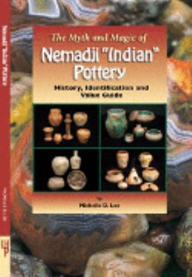 Myth and Magic of Nemadji Indian Pottery History, Identification, and Value Guide