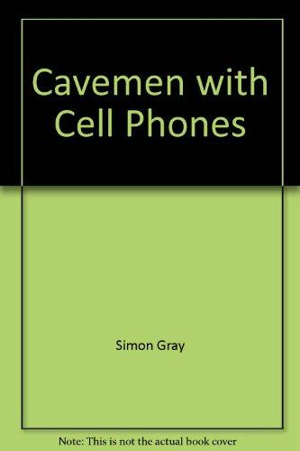 Cavemen with Cell Phones