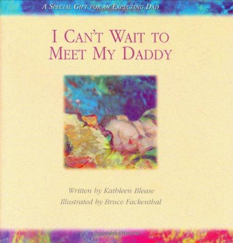 I Can't Wait to Meet My Daddy