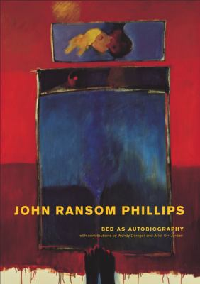 Bed As Autobiography A Visual Exploration of John Ransom Phillips