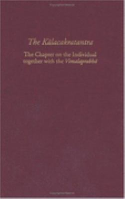 Kalacakratantra The Chapter On The Individual Together With The Vimalaprabha.