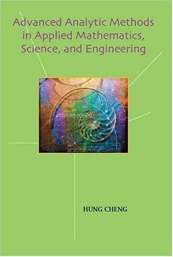 Advanced Analytic Methods in Applied Mathematics, Science and Engineering