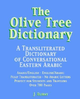 Olive Tree Dictionary: A Transliterated Dictionary of Conversational Eastern Arabi