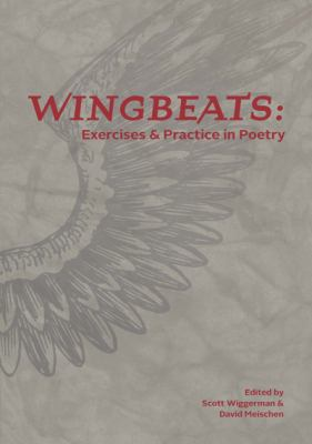 Wingbeats : Exercises and Practice in Poetry