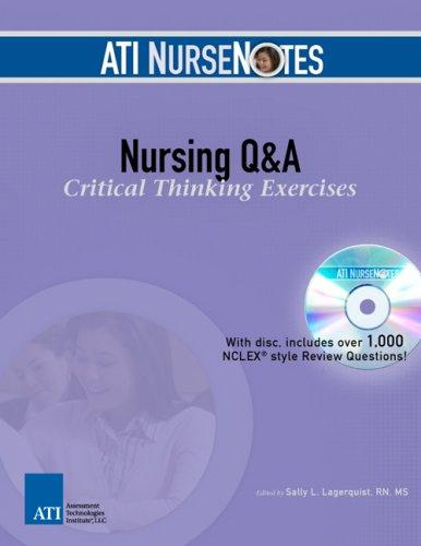 ATI NurseNotes Nursing Q & A: Critical Thinking Exercises