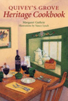 Quivey's Grove Heritage Cookbook