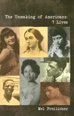 Unmaking of Americans: 7 Lives