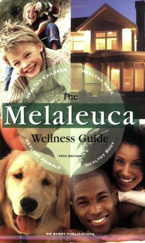 The Melaleuca Wellness Guide 10th Edition