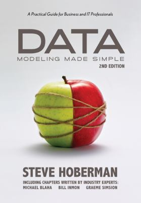 Data Modeling Made Simple: A Practical Guide for Business and IT Professionals, 2nd Edition