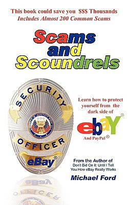 Scams and Scoundrels: Protect Yourself from the Dark Side of eBay and PayPal - Ford, Michael pdf epub
