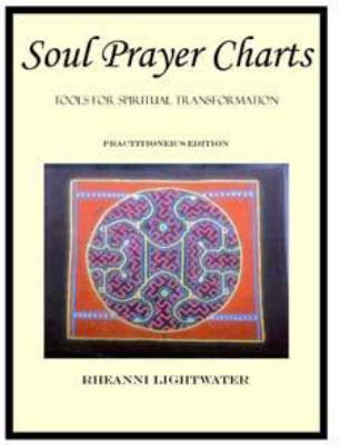 Soul Prayer Charts : Tools for Spiritual Transformation