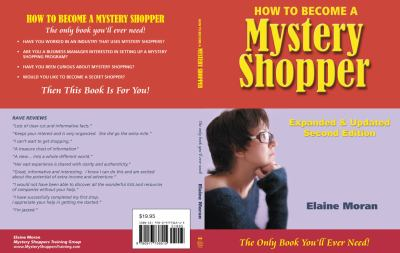 How to become a mystery Shopper: The only book you'll ever need - expanded and Updated
