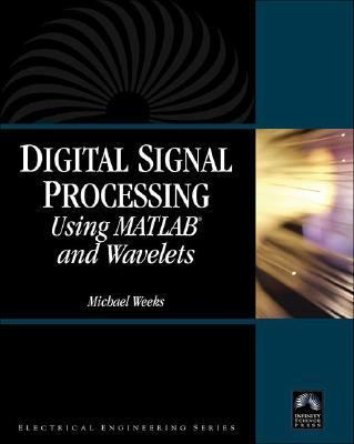 Digital Signal Processing Using Matlab and Wavelets