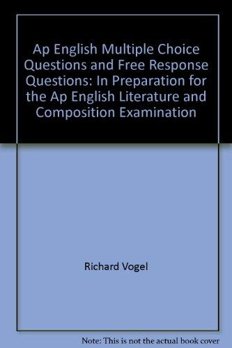 Ap English Multiple Choice Questions and Free Response Questions: In Preparation for the Ap English Literature and Composition Examination