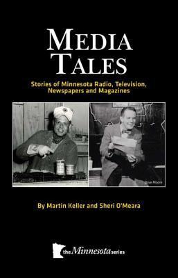 Media Tales Stories of Minnesota Radio, Television, Newspapers and Magazines