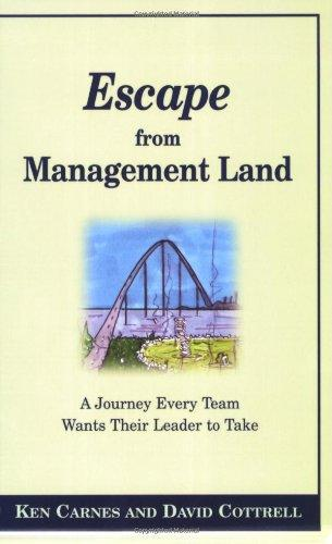 Escape from Management Land: A Journey Every Team Wants Their Leader to Take