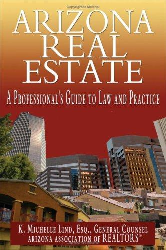 Arizona Real Estate: A Professional's Guide to Law and Practice