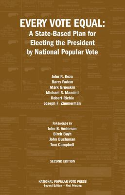 Every Vote Equal: A State-Based Plan for Electing the President by National Popular Vote