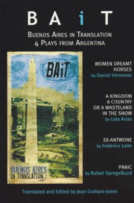 BAiT: Buenos Aires in Translation: Recent Argentinian Plays