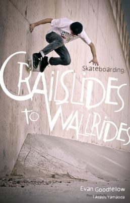 Skateboarding: Crailslides to Wallrides