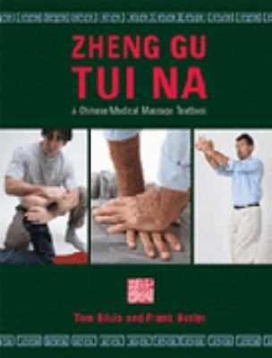 Zheng Gu Tui Na: A Chinese Medical Massage Textbook