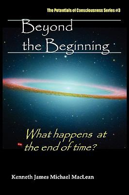 Beyond the Beginning