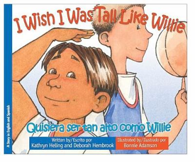 I Wish I Was Tall like Willie/Quisiera Ser Tan Alto Como Willie