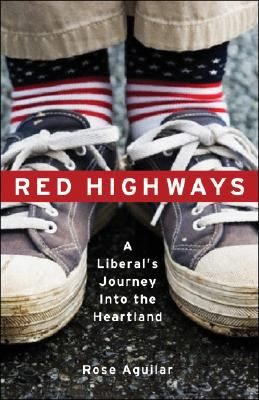 Red Highways: A Liberals Journey into the Heartland