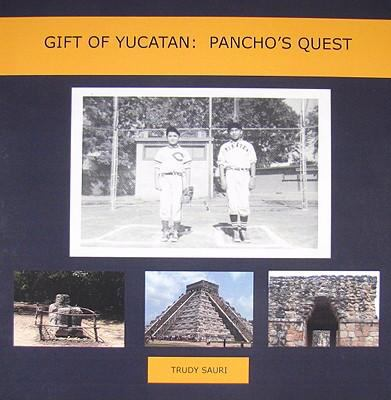 Gift of Yucatan Pancho's Quest