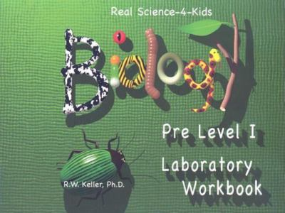Real Science-4-Kids Prelevel I Biology Laboratory Workbook