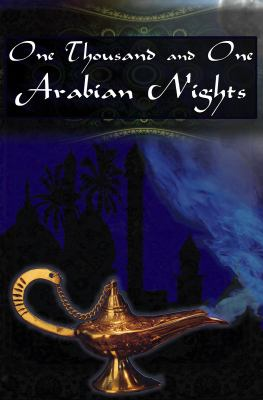 One Thousand and One Arabian Nights: The Arabian Nights Entertainments