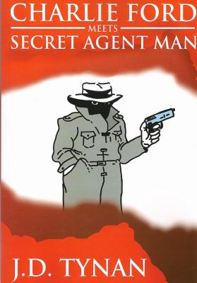 Charlie Ford Meets the Secret Agent Man