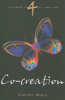 Co-Creation: Book 4 of the Ringing Cedars Series, Vol. 4
