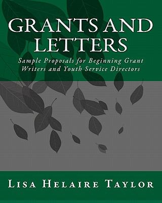 Grants and Letters: Sample Proposals for Beginning Grant Writers and Youth Service Directors