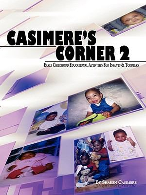 Casimere's Corner 2-Early Childhood Educational Activities for Infants and Toddlers