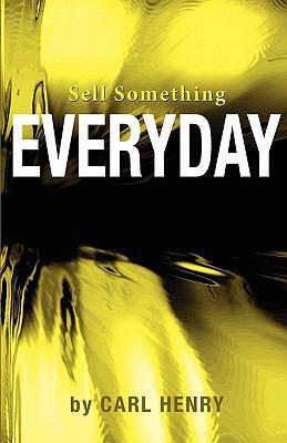 Sell Something Everyday - Henry, Carl pdf epub