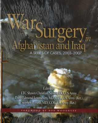War Surgery in Afghanistan and Iraq: A Series of Cases, 2003-2007