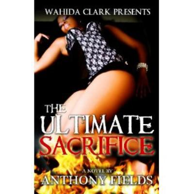 The Ultimate Sacrifice (Wahida Clark Presents Publishing)