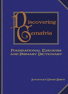 Discovering Gematria: Foundational Exegesis And Primary Dictionary