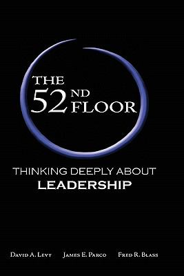The 52nd Floor: Thinking Deeply About Leadership