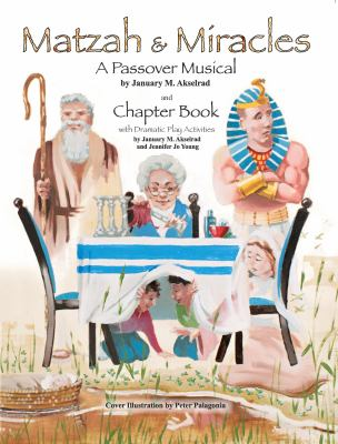 Matzah and Miracles : A Passover Musical and Chapter Book
