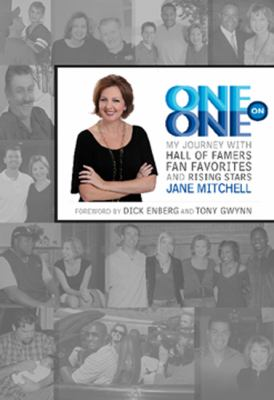 One on One : My Journey with Hall of Famers, Fan Favorites and Rising Stars