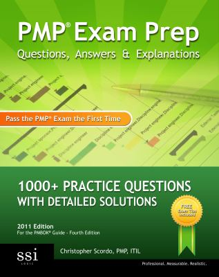 PMP Exam Prep Questions, Answers, & Explanations: 800+ PMP Practice Questions with Detailed Solutions (Volume 1)