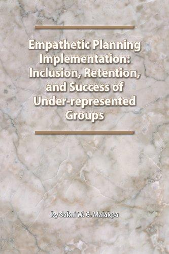 Empathetic Planning Implementation: Inclusion, Retention and Success of Under-represented Groups