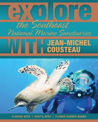 Explore the Southeast National Marine Sanctuaries with Jean-Michel Cousteau (Explore the National Marine Sanctuaries with Jean-Michel Cousteau)
