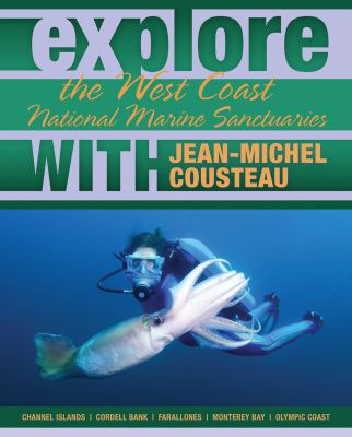 Explore the West Coast National Marine Sanctuaries with Jean-Michel Cousteau (Explore the National Marine Sanctuaries with Jean-Michel Cousteau)